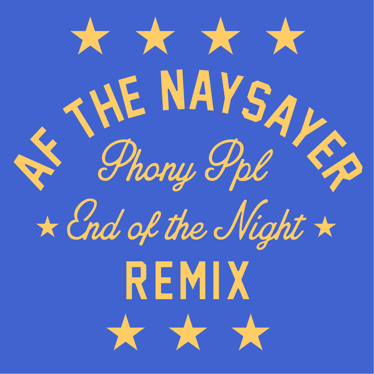 Phony Ppl – End Of The Night (AF THE NAYSAYER Remix)